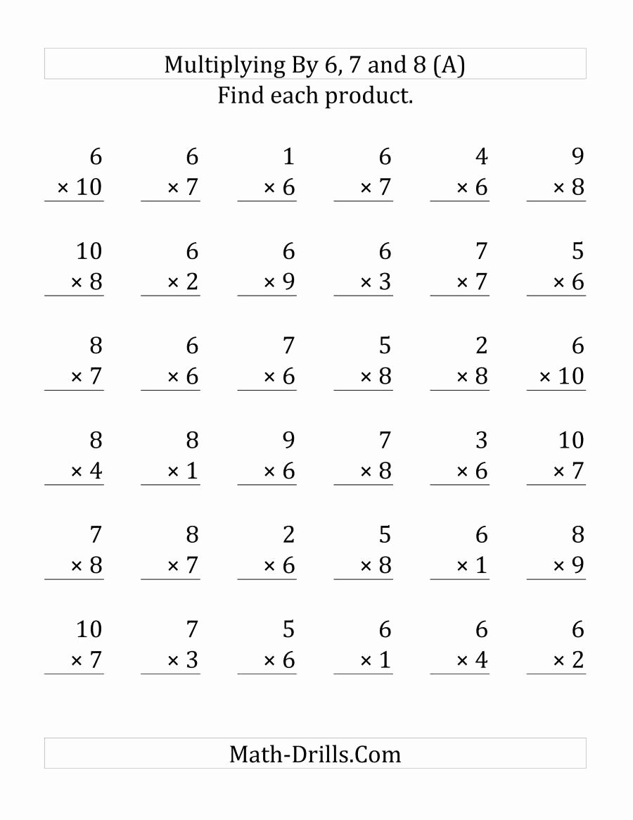 6 7 8 9 Multiplication Worksheets Best Of Multiplying 1 to 10 by 6 7 and 8 36 Questions Per Page