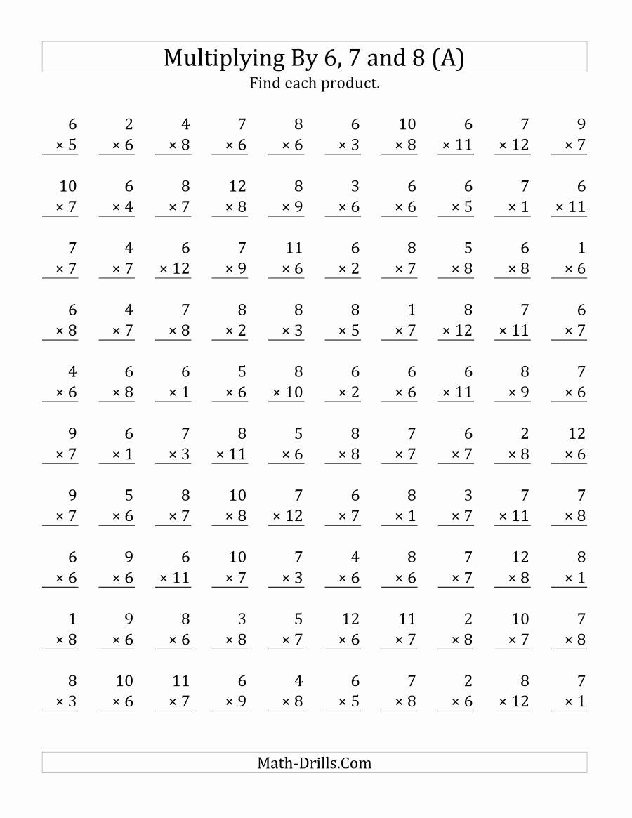 Multiplication Worksheets 8 Fresh the Multiplying 1 to 12 by 6 7 and 8 A Math Worksheet